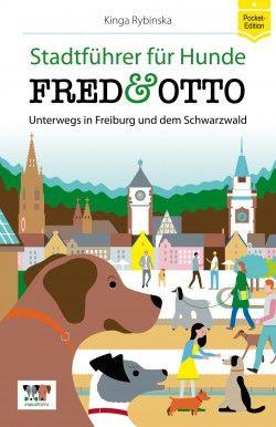 FRED & OTTO unterwegs in Freiburg und dem Schwarzwald